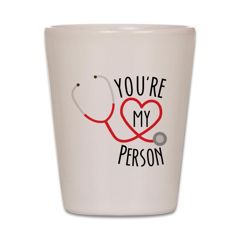CafePress - Greys Anatomy Youre My Person - White Shot Glass, Unique and Funny Shot Glass