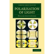 Cambridge Library Collection - Physical Sciences: Polarisation of Light (Paperback)