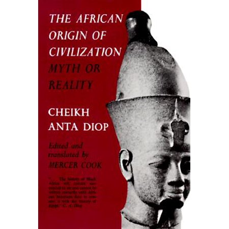 The African Origin of Civilization : Myth or Reality (Mercer Chicago Halloween)