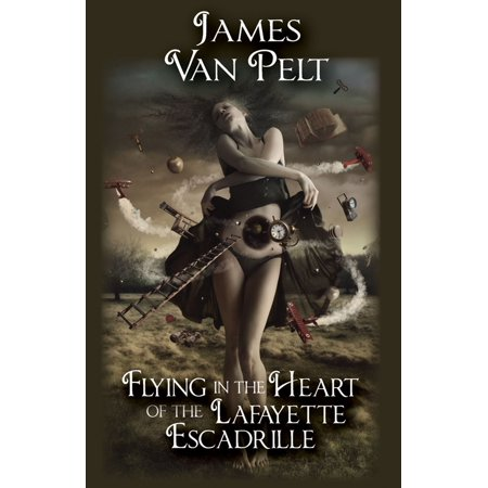 Flying in the Heart of the Lafayette Escadrille - eBook - Flying Heart