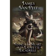 Flying in the Heart of the Lafayette Escadrille - eBook