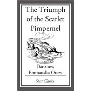 The Triumph of the Scarlet Pimpernel - eBook