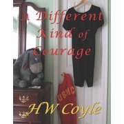 A Different Kind of Courage - eBook