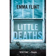 Little Deaths : A Novel