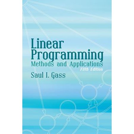 Linear Programming : Methods and Applications