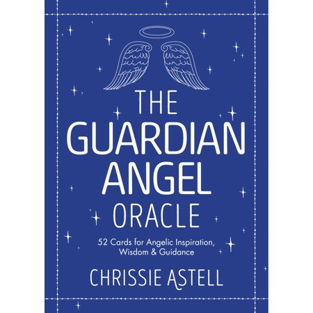 The Guardian Angel Oracle : 52 Cards for Angelic Inspiration, Wisdom and Guidance