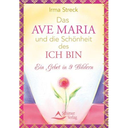 Das Ave Maria und die Schönheit des ICH BIN -