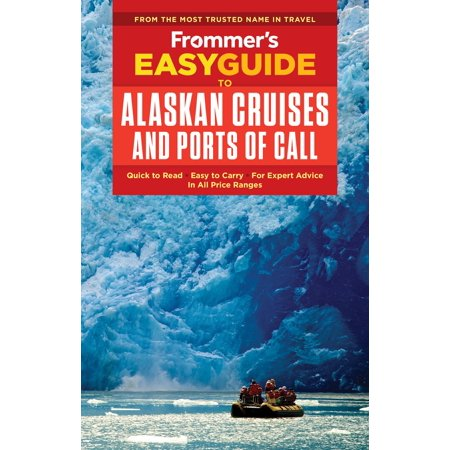 Frommer's Easyguide to Alaskan Cruises and Ports of
