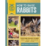 How to Raise Rabbits : Everything You Need to Know