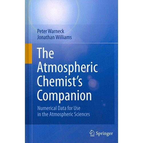 The Atmospheric Chemist's Companion: Numerical Data for Use in the Atmospheric Sciences