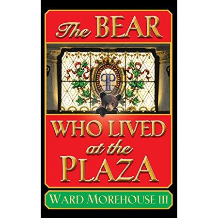 The Bear Who Lived At The Plaza  Hardback