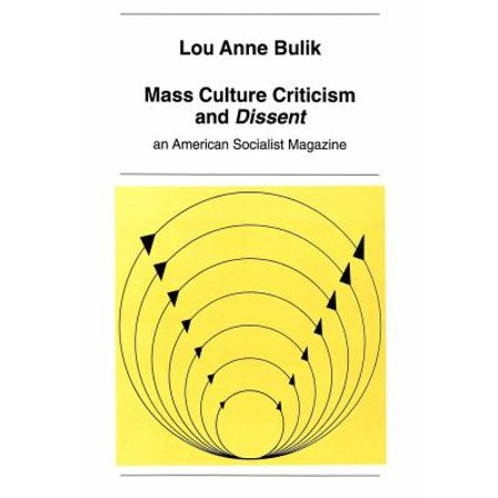 Mass Culture Criticism And  Dissent   An American Socialist Magazine  New York University Ottendorfer   Paperback