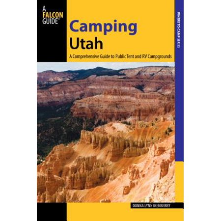 Camping Utah : A Comprehensive Guide to Public Tent and RV