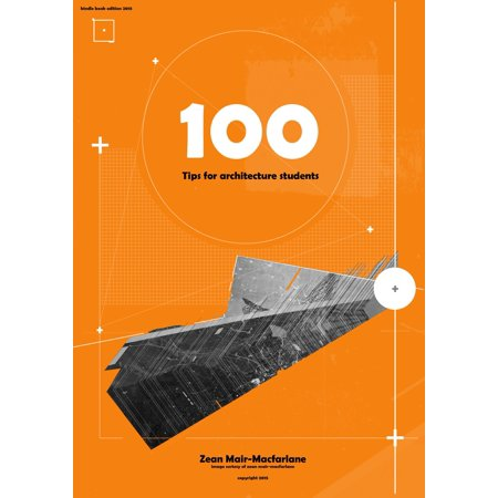 100 Tips for Architecture Students - eBook