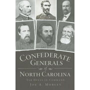 Confederate Generals of North Carolina: Tar Heels in Command (Paperback)