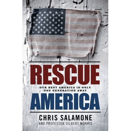 Rescue America: Our Best America Is Only One Generation Away - (Best Actors Of Our Generation)