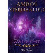 Amros: Sternenlied - Zwielicht - eBook