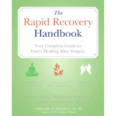 The Rapid Recovery Handbook : Your Complete Guide to Faster Healing After - Faster Recovery