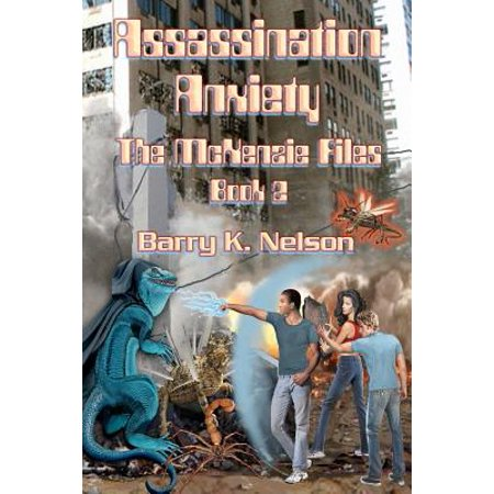 Assassination Anxiety: The McKenzie Files, Book 2 by