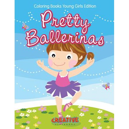 Pretty Ballerinas - Coloring Books Young Girls Edition