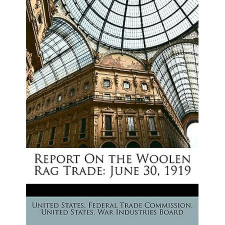 Report on the Woolen Rag Trade : June 30, 1919