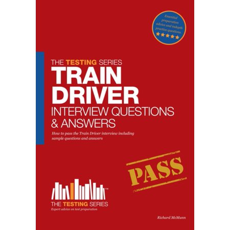 Train Driver Interview Questions and Answers : Sample Questions for the Trainee Train Driver Criteria Based and Manager's (Agile Methodology Testing Interview Questions And Answers)