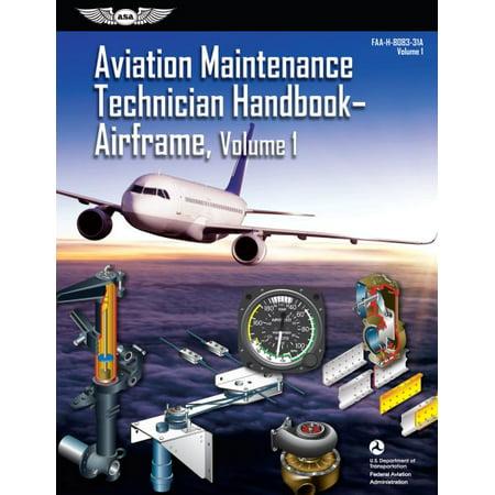 Aviation Maintenance Technician Handbook: Airframe, Volume 1 : Faa-H-8083-31a, Volume