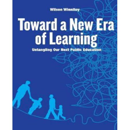 Toward a New Era of Learning: Untangling Our Next Public Education