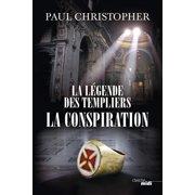La Légende des templiers - La conspiration - eBook