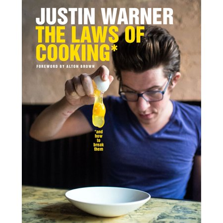 The Laws of Cooking : And How to Break Them