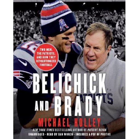 Belichick And Brady  Two Men  The Patriots  And How They Revolutionized Football  Includes Pdf
