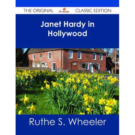 Janet Hardy in Hollywood - The Original Classic Edition - eBook