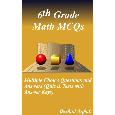 6th Grade Math MCQs: Multiple Choice Questions and Answers (Quiz & Tests  with Answer Keys) - eBook