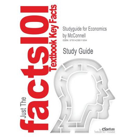 Studyguide for Economics by McConnell, ISBN (Economics Mcconnell Brue 17th Edition Test Bank)