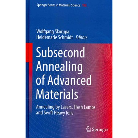 Subsecond Annealing Of Advanced Materials  Annealing By Lasers  Flash Lamps And Swift Heavy Ions