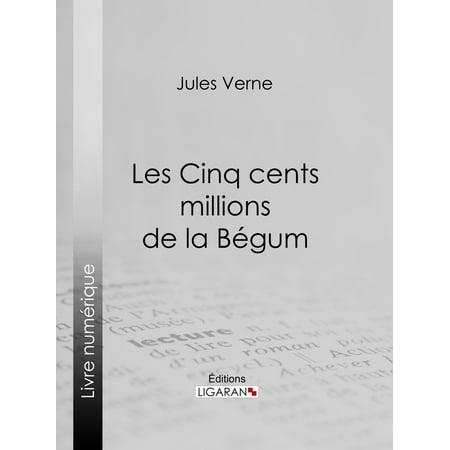 Les Cinq cents millions de la Bégum - eBook (Millions For Defense Not One Cent For Tribute)