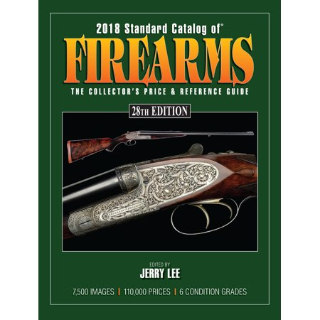 Brochure Catalog Guide - 2018 Standard Catalog of Firearms : The Collector's Price & Reference Guide