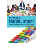 Power of Personal Mastery: Continual Improvement for School Leaders and Students (Paperback)