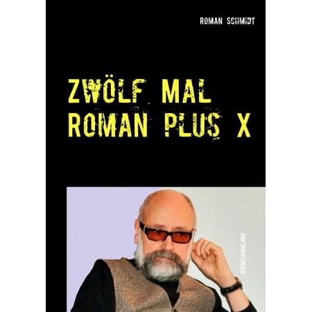 Zwölf Mal Roman plus X - eBook
