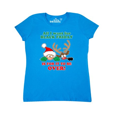 All I want for Black Friday is for it to be OVER!HIding Santa and Rudolph Women's T-Shirt