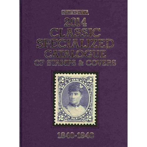 Scott Classic Specialized Catalogue 2014: Stamps and Covers of the World Including U.S. 1840-1940 (British Commonwealth to 1952)