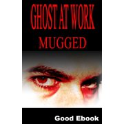 Ghost At Work: Mugged - eBook