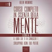 Corso completo in Scienza della Mente - Volume 3: lezioni 14-20 - Audiobook