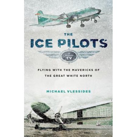 The Ice Pilots Flying With The Mavericks Of The Great border=