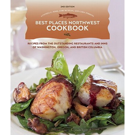 Best Places Northwest Cookbook, 2nd Edition - (Best Food Places In Tokyo)