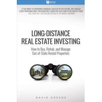 Long-Distance Real Estate Investing: How to Buy, Rehab, and Manage Out-Of-State Rental Properties (Paperback)