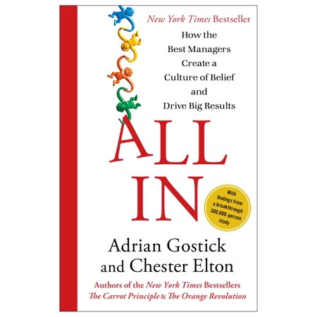 All In : How the Best Managers Create a Culture of Belief and Drive Big