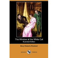 The Window at the White Cat (Illustrated Edition) (Dodo Press)