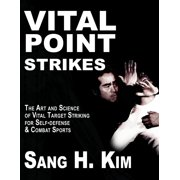Vital Point Strikes: The Art & Science of Striking Vital Targets for Self-Defense and Combat Sports (Paperback)