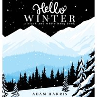 High Contrast Baby Books: Hello Winter: A Black and White Baby Book (Hardcover)